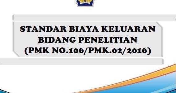 STANDAR BIAYA KELUARAN BIDANG PENELITIAN (PMK NO.106/PMK.02/2016)